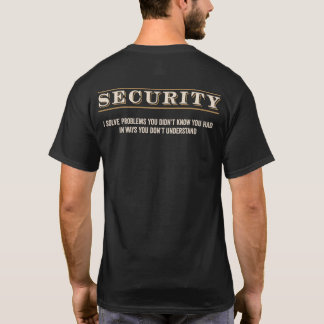 SECURITY - I solve problems T-Shirt