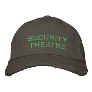 security theatre embroidered hat
