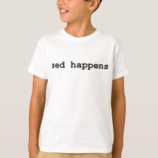 sed happens T-Shirt