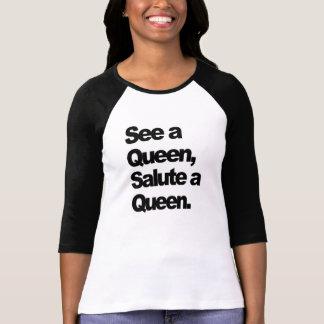 See a Queen Salute a Queen Womens T-Shirt Tshirts
