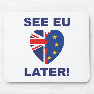 See EU Later Mouse Pad