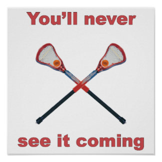 See It Coming Lacrosse Poster