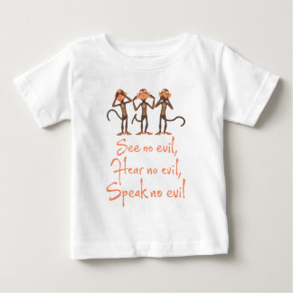 See no evil - hear no evil - speak no evil - baby T-Shirt