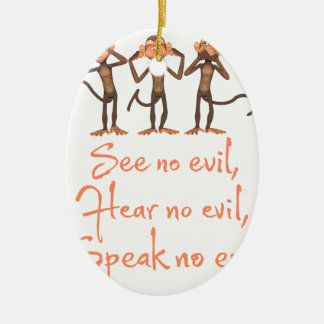See no evil - hear no evil - speak no evil - ceramic oval ornament