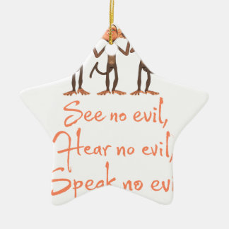 See no evil - hear no evil - speak no evil - ceramic star ornament