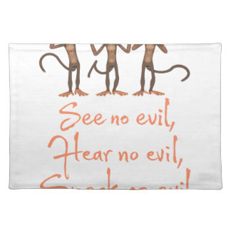 See no evil - hear no evil - speak no evil - placemat