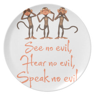 See no evil - hear no evil - speak no evil - plate