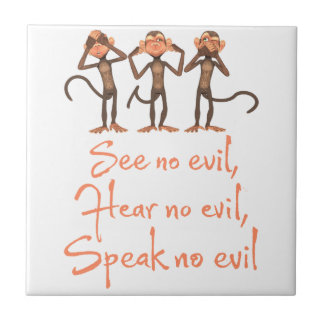 See no evil - hear no evil - speak no evil - tile