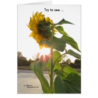 See sunshine flowers through sadness Card