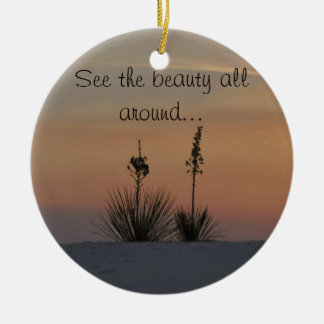 See the beauty all around... ceramic ornament