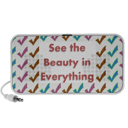 See the Beauty in everything - Wisdom words Travel Speaker