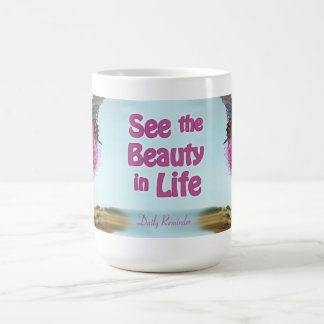 See the Beauty in Life Mug