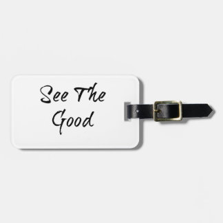 See The Good - Typography - Wisdom Luggage Tag