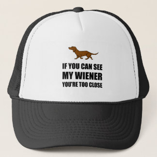 See Wiener Too Close Trucker Hat