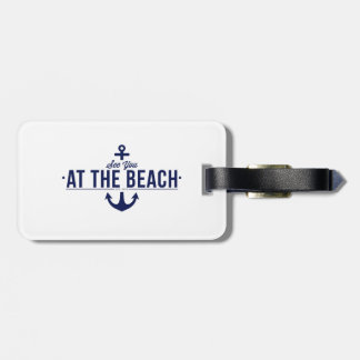 See You At The Beach Luggage Tag