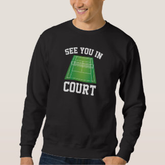 See You In Court Sweatshirt