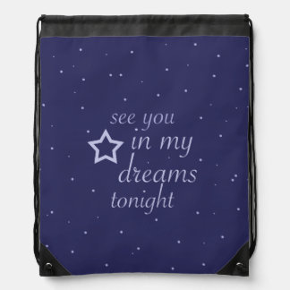 """see you in my dreams tonight"" text with stars drawstring bag"