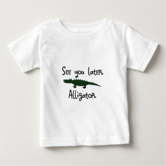 see you later alligator baby T-Shirt
