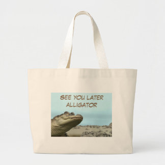 See You Later Alligator Large Tote Bag
