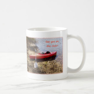 See You on the River Coffee Mug