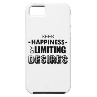 Seek Happiness By Limiting Desires iPhone 5 Cover