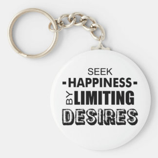 Seek Happiness By Limiting Desires Keychain