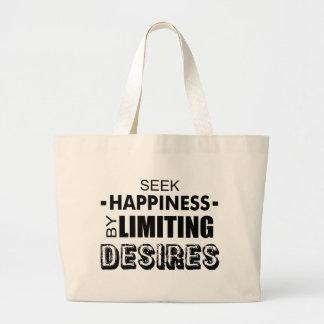 Seek Happiness By Limiting Desires Large Tote Bag