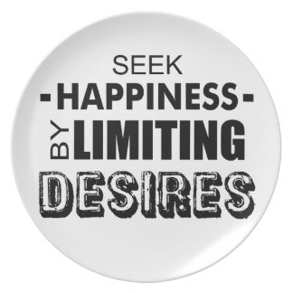 Seek Happiness By Limiting Desires Plate