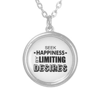 Seek Happiness By Limiting Desires Silver Plated Necklace