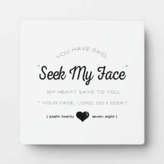 Seek My Face, Psalm Scripture Display Plaque