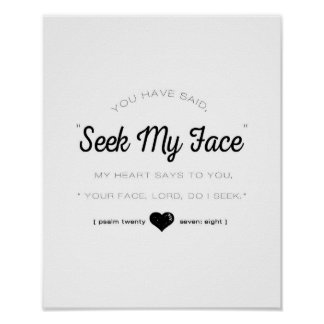 Seek My Face, Psalm Scripture Poster