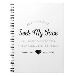 Seek My Face, Psalm Scripture Spiral Notebooks