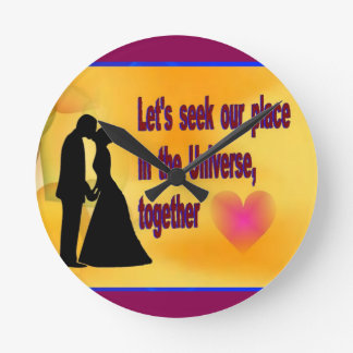 Seek our Place in Universe Round Clock