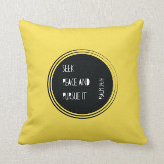 Seek peace and Pursue it Throw Pillow