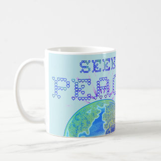 Seek Peace Earth Coffee Mug