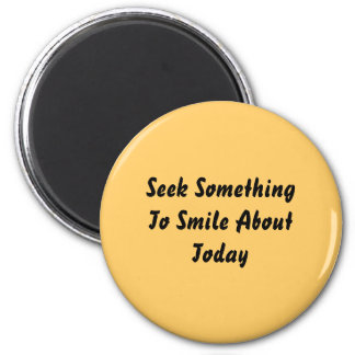 Seek Something To Smile About Today. Yellow 2 Inch Round Magnet