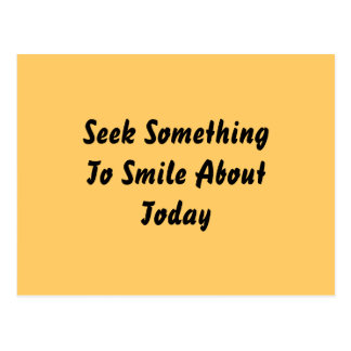Seek Something To Smile About Today. Yellow Postcard