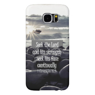 Seek the Lord and His Strength Bible Verse Samsung Galaxy S6 Cases