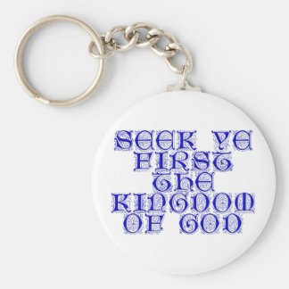 Seek ye first The Kingdom of God Keychain