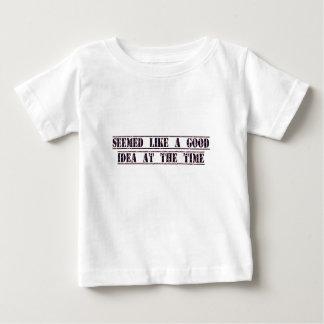 seemed like a good idea at the time tee shirts