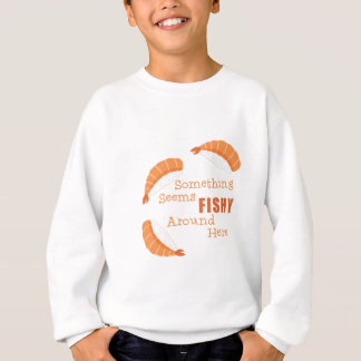 Seems Fishy Sweatshirt