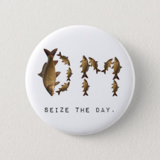 Seize the Day Button! 2 Inch Round Button