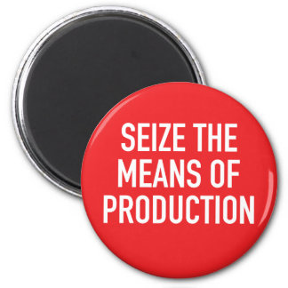 Seize the Means of Production Magnet