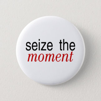Seize The Moment Red 2 Inch Round Button