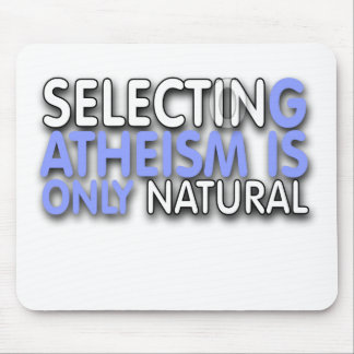 Selecting Atheism is only natural Mouse Pad