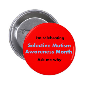 Selective Mutism Awareness Month 2 Inch Round Button