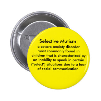 Selective Mutism Definition 2 Inch Round Button