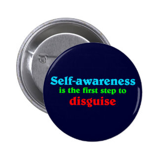 Self awareness is the roofridge step ton disguise pinback button