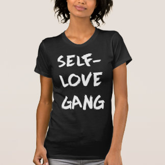 Self-Love Gang T-Shirt
