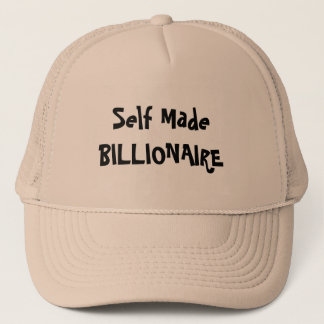 Self Made BILLIONAIRE Trucker Hat